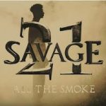 21 Savage – All The Smoke (Mp3)