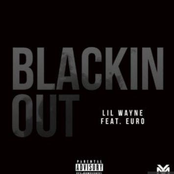 Lil Wayne Blackin Out mp3 download