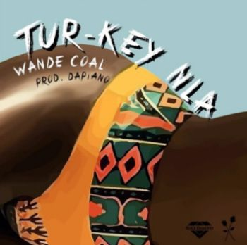Wande Coal – Tur-key Nla mp3 download