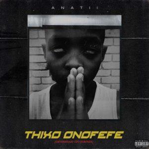 Anatii Thixo Onofefe download