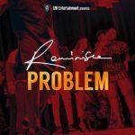 Reminisce – Problem (mp3)