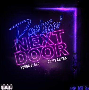 Young Blacc & Chris Brown – Partyin' Next Door Mp3 Download