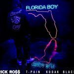 Rick Ross – Florida Boy Ft T-Pain & Kodak Black (mp3)