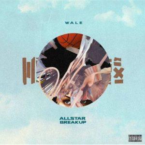 Wale All Star Break Up mp3 download