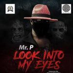 Peter Okoye (Mr P) – Look Into My Eyes (mp3)