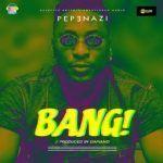 Pepenazi – Bang (mp3)