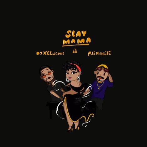 DJ Xclusive Slay Mama download
