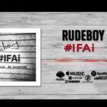 Rudeboy – Ifai (Mp3)