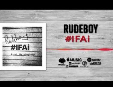 Rudeboy Ifai Download