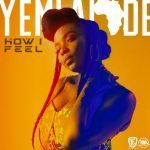 Yemi Alade – How I Feel (Mp3)
