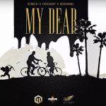 DJ Big N – My Dear Ft. Don Jazzy & Kiss Daniel (Mp3)