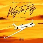 A Boogie Wit Da Hoodie – Way Too Fly Ft. Davido (mp3)