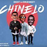 Bracket – Chinelo Ft. Duncan Mighty (mp3)
