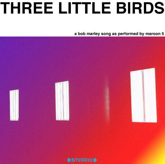 Maroon 5 Magic Mp3 Download: Three Little Birds (Mp3)