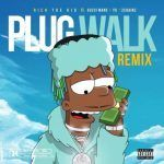 Rich The Kid – Plug Walk (Remix) Ft. Gucci Mane, YG & 2 Chainz (mp3)