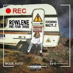 Rowlene – 143 Ft. Nasty C (mp3)