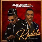 Blaq Jerzee – Kpatata Ft. Duncan Mighty (mp3)