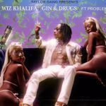 Wiz Khalifa – Gin & Drugs ft. Problem (mp3)