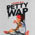 Young M.A – PettyWap (mp3)