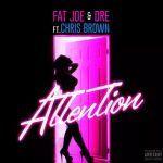 Fat Joe – Attention Ft. Chris Brown & Dre (mp3)