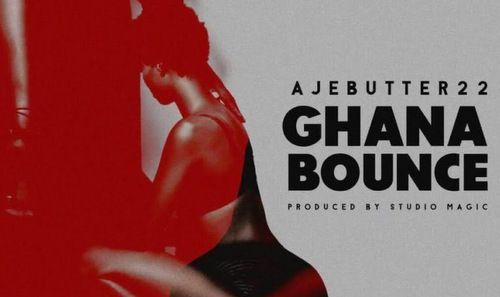 Ajebutter22 Ghana Bounce