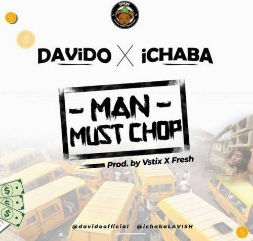 Ichaba x Davido Man Must Chop
