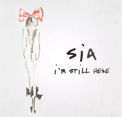 Sia I'm Still Here