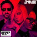 David Guetta – Say My Name Ft. Bebe Rexha & J Balvin (mp3)