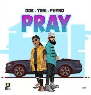 DDE x Teni x Phyno Pray