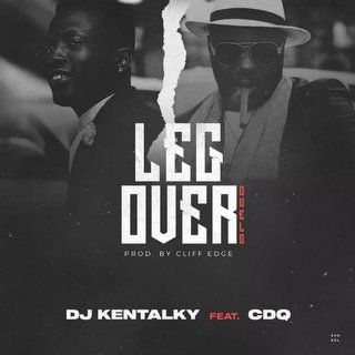 DJ Kentalky x CDQ Leg Over