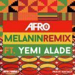 Afro B – Melanin (Remix) ft. Yemi Alade (mp3)