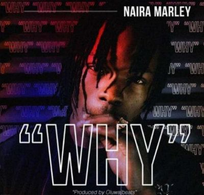 Download mp3 Naira Marley Why mp3 Download