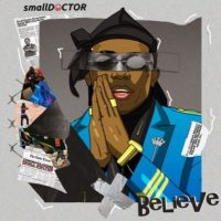 Download mp3 Small Doctor Believe mp3 download