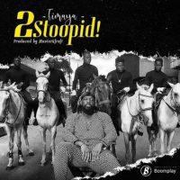 Download mp3 Timaya 2Stoopid! mp3 download