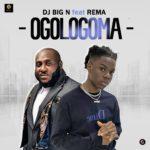 Rema x DJ Big N – Ogologoma