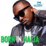 Ice Prince – Born In Naija