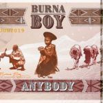 Lyrics: Burna Boy – Anybody