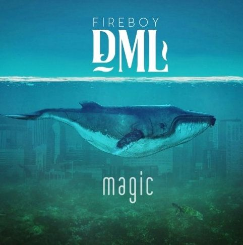 Download Fireboy DML Magic mp3 download