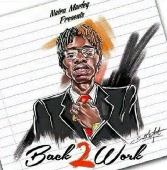 Download Naira Marley Back 2 Work mp3 download
