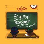 DJ Neptune – English Teacher ft. Zlatan
