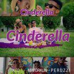 KiDi – Cinderella (feat. Mayorkun & Peruzzi)