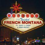 French Montana – Twisted ft. Juicy J, Logic & ASAP Rocky