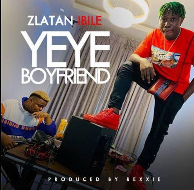 Zlatan Yeye Boyfriend mp3 download