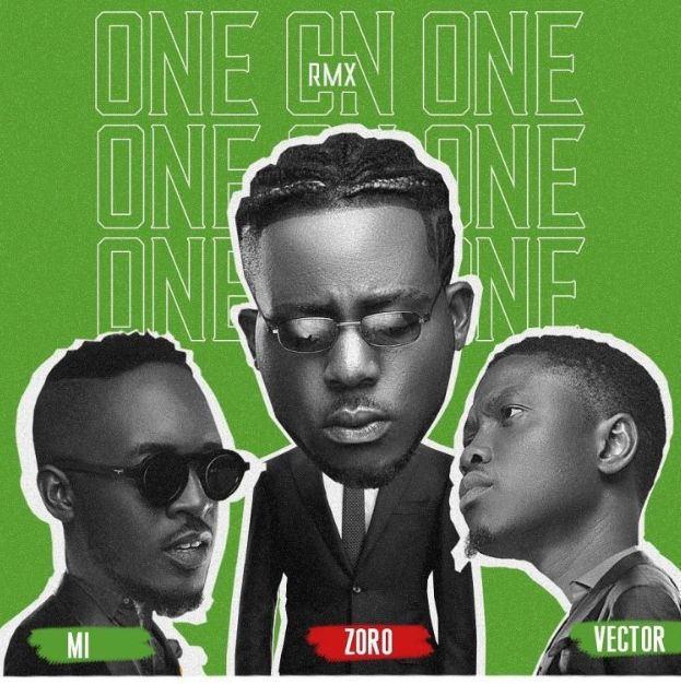 Zoro – One On One (Remix) ft. MI Abaga & Vector