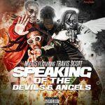 Migos ft. Travis Scott – Speaking Of The Devils & Angels