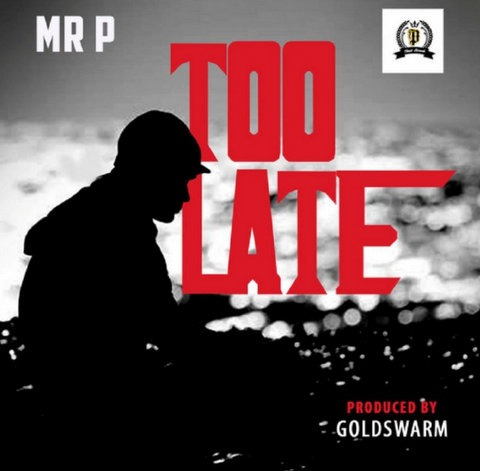 Mr. P Too Late mp3