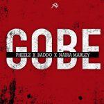 Pheelz ft. Olamide & Naira Marley – Gobe
