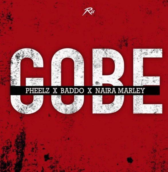 Pheelz ft. Olamide & Naira Marley Gobe mp3