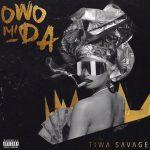 Tiwa Savage – Owo Mi Da (Prod. Pheelz)