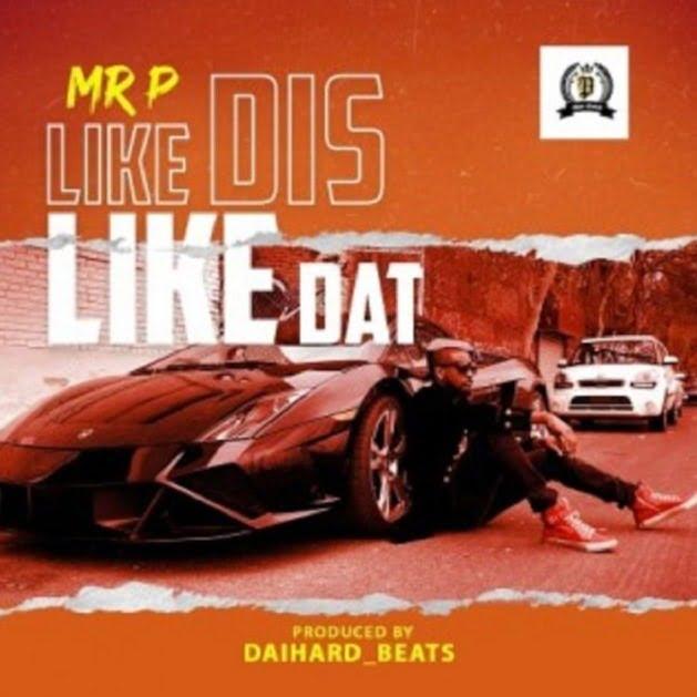 Mr P Like Dis Like Dat mp3